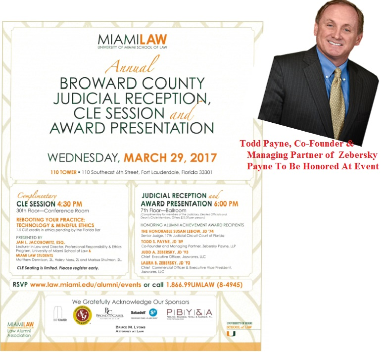 Todd Payne to be honored at the Annual Broward County Judicial Reception CLE Session & Award Presentation on March 29th, 2017!